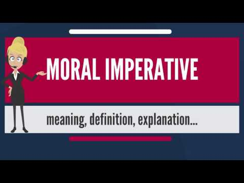 What is MORAL IMPERATIVE? What does MORAL IMPERATIVE mean? MORAL IMPERATIVE meaning