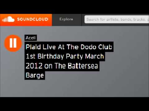Plaid Live @ The Dodo Club 1st Birthday Party March 2012 on The Battersea Barge