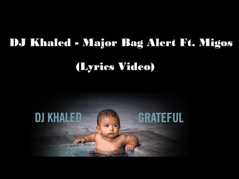 Dj Khaled - Major Bag Alert Ft. Migos (Lyrics Video)