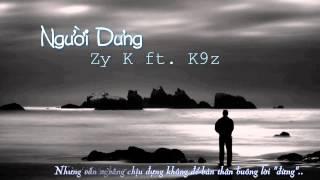 Người dưng - Zy K  ft. K9z [Video Lyrics]