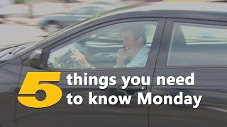 Five Things You Need To Know Monday