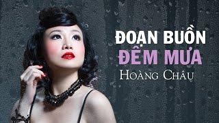Đoạn Buồn Đêm Mưa [ HD ] - Hoàng Châu