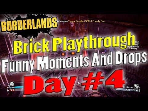 Borderlands | Brick Playthrough Funny Moments And Drops | Day #4