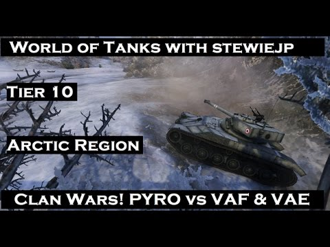 World of Tanks - Clan Wars! PYRO v VAE & VAF Arctic Region Tier 10
