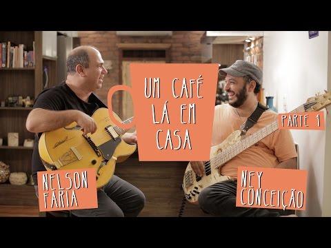 Um café lá em casa com Ney Conceição e Nelson Faria - Parte 1