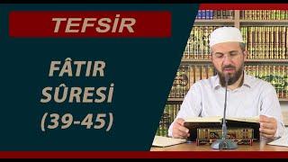 Tefsir - 22 - Fâtır Sûresi (39-45) - İhsan Şenocak Hoca