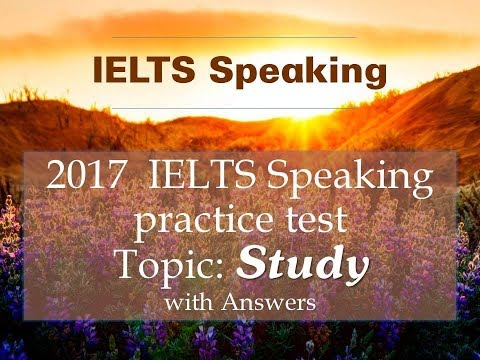 IELTS SPEAKING TEST Topic STUDY - Full Part 1, Part 2, Part 3
