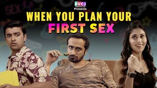 When You Plan Your First Sex | Ft. Abhinav Anand (Bade), Saad Bilgrami & Ruma Sharma | RVCJ