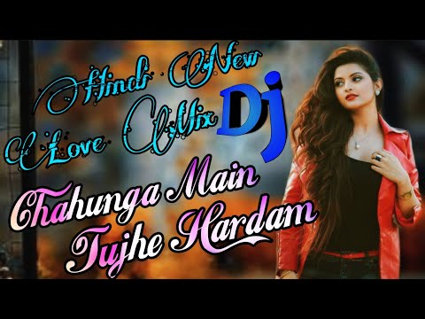 Chahunga Main Tujhe Hardam Tu Meri Zindegi || Hindi New Love Mix Dj || Star Dj Bhabatosh Present