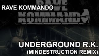 Rave Kommando - Underground R.K. (Mindestruction Remix)
