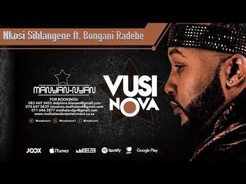 Vusi Nova - Nkosi Sihlangene [Feat. Bongani Radebe] (Official Audio)