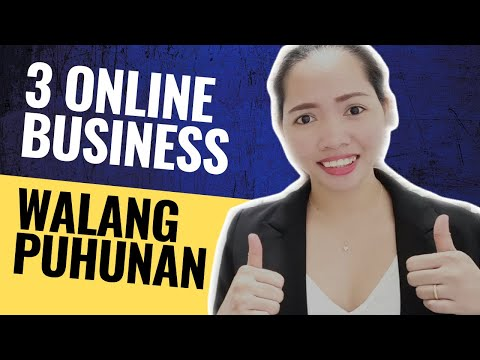 3 Online Business Na Walang Puhuhan 2019 | Best Business in Philippines