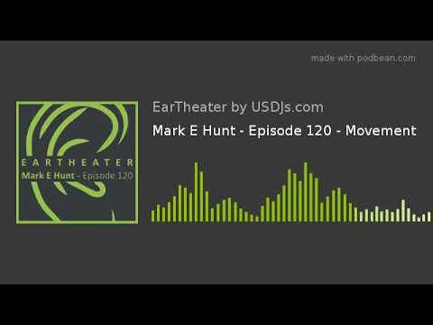 Mark E Hunt - Episode 120 - Movement