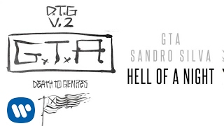 GTA & Sandro Silva - Hell Of A Night
