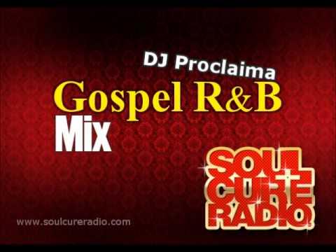 Gospel R&B Mix 2015 - DJ Proclaima Gospel R&B Radio Mix