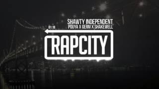 Pouya x Germ x Shakewell - Shawty Independent (Prod. Chevali)