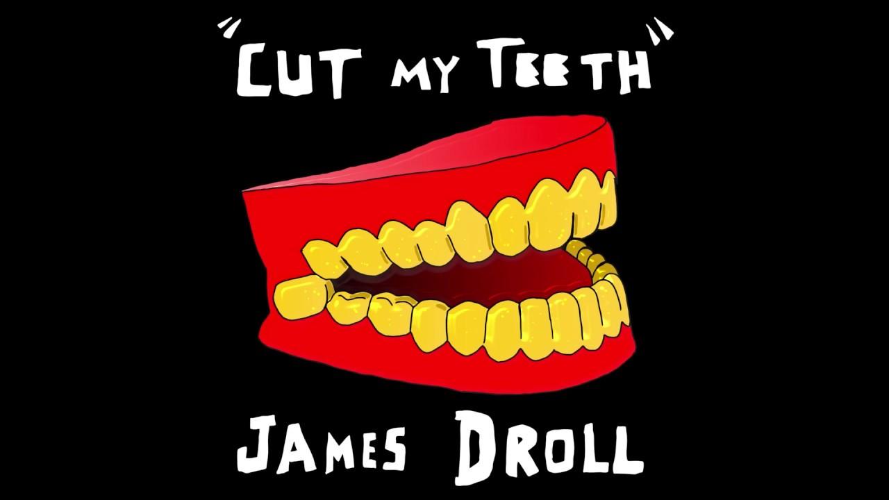 Download James Droll - Cut My Teeth (Audio)