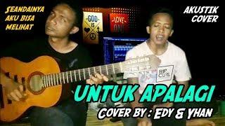Untuk Apalagi_Cover Akustik [Edy & Yhan] Gitaris Tunanetra Bima_NTB