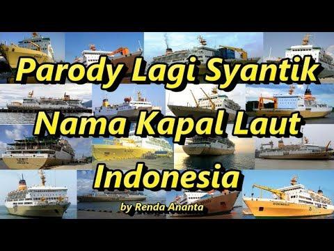 Parody Lagi Syantik Nama Kapal Laut Indonesia - Renda Ananta