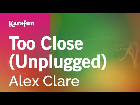 Karaoke Too Close (Unplugged) - Alex Clare *