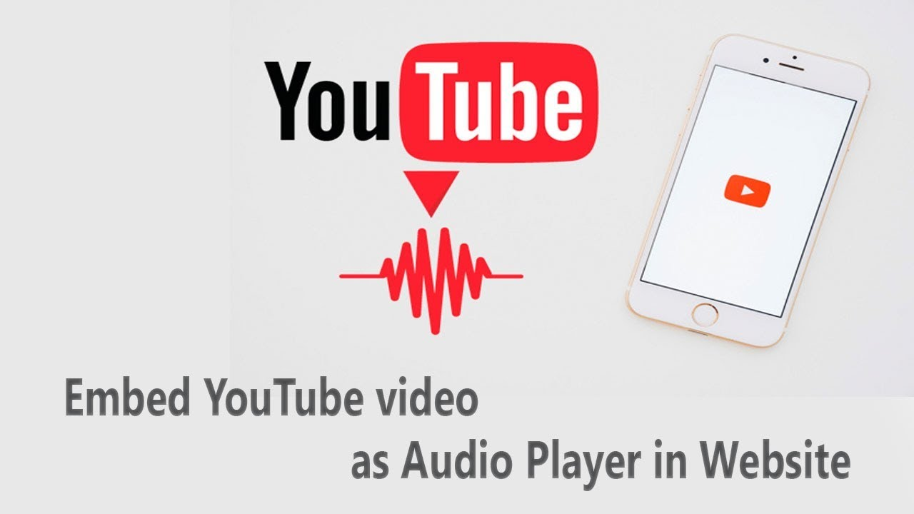 Embed YouTube video as Audio Player in Website