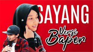 Video SAYANG - (Versi BAPER)  COVER by ITJ & ifary download MP3, 3GP, MP4, WEBM, AVI, FLV Mei 2018