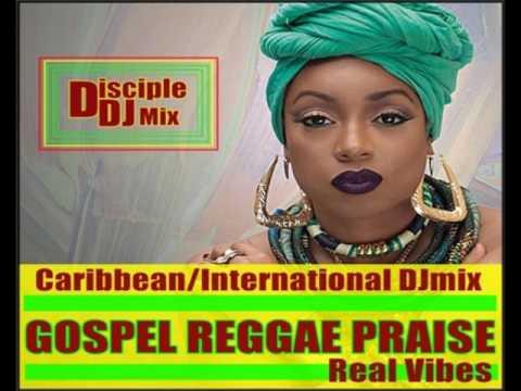 GOSPEL REGGAE PRAISE 2017 DiscipleDJ Mix 14