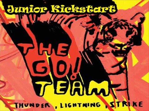 The Go! Team - Junior Kickstart