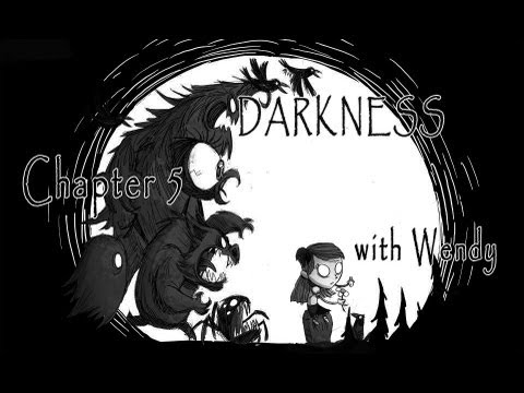 Don't Starve - Chapter 5. DARKNESS with Wendy (Complete)