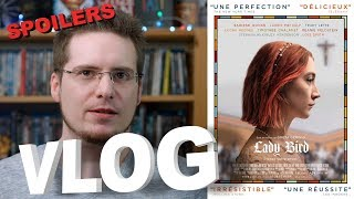 Vlog - Lady Bird (SPOILERS)