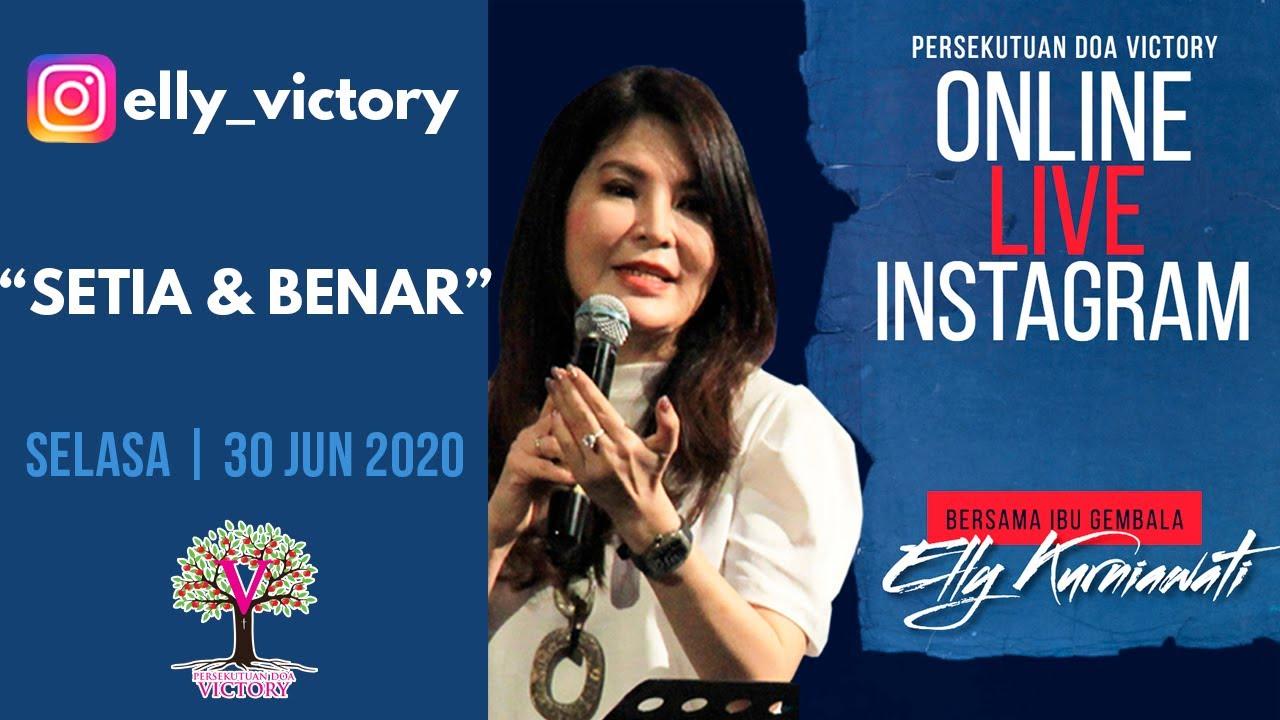 SETIA & BENAR - Ev. Elly Kurniawati - Live IG 30 Jun 2020