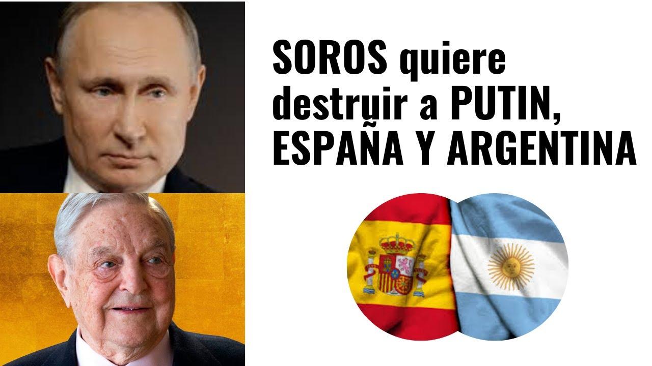 Soros. Putin, España y Argentina  | Patricio Lons y @El Arconte