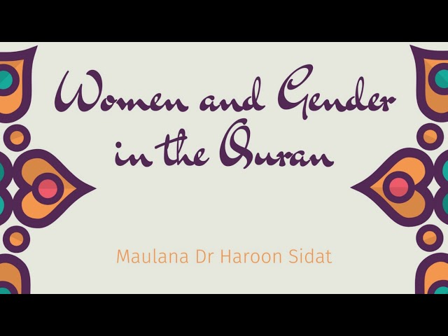 Women and Gender in the Quran - Part 2 - Adam and Eve (Hawa) - Maulana Dr Haroon Sidat