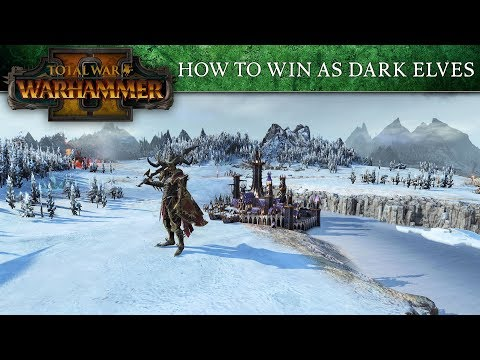 Total War: WARHAMMER 2 - How to win as Dark Elves
