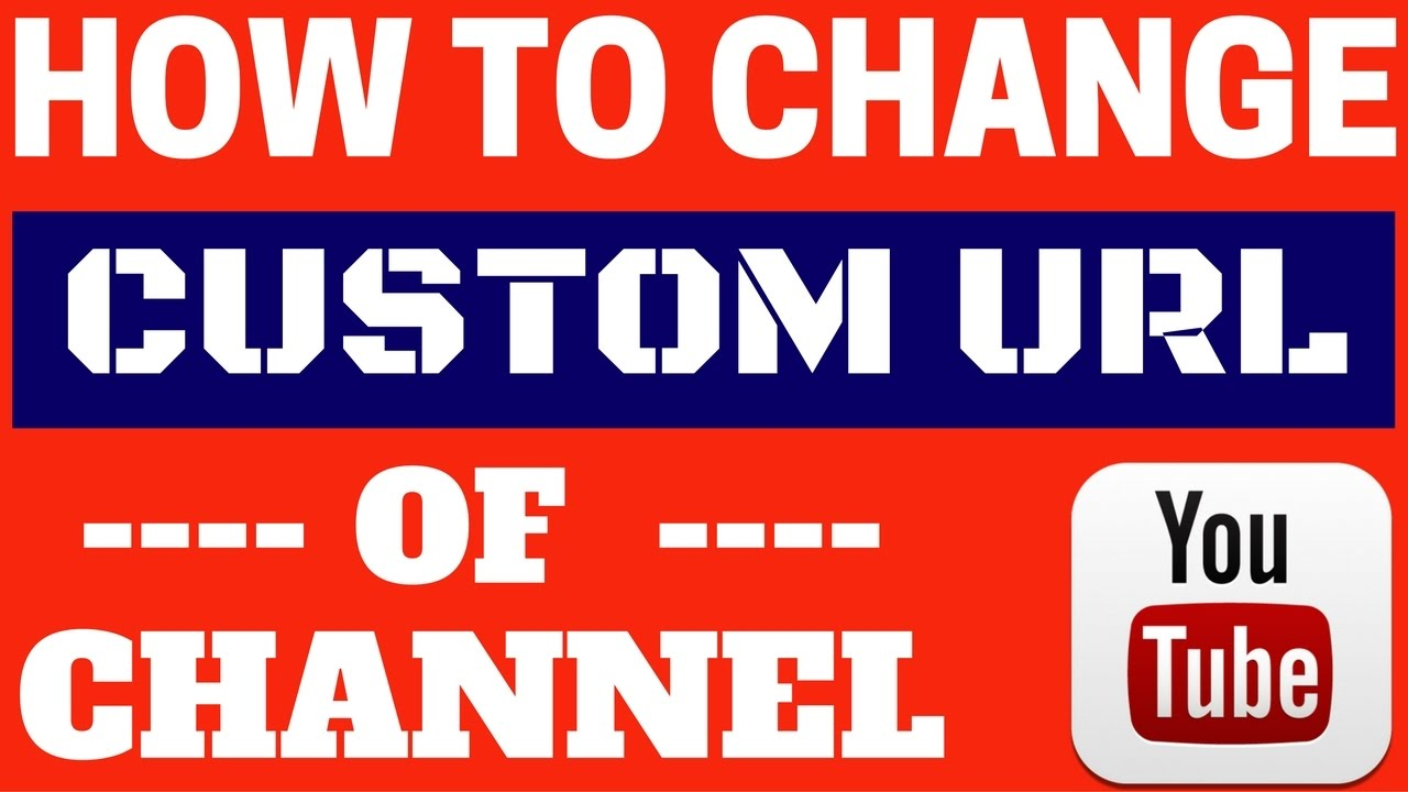 How to Change Custom URL of YouTube Channel 2017