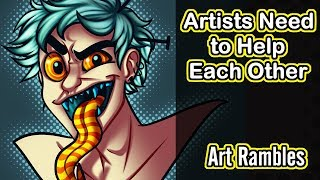 Artists Need to Help each other | Art Rambles