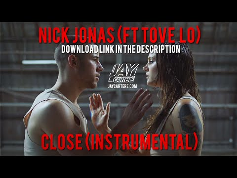 Nick Jonas - Close Ft Tove Lo Instrumental Free Download [Best Version] (Produced By Jay Carteré)