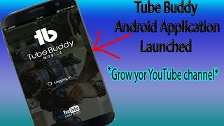 TubeBuddy Android Application Launched : Review Video | Grow your YouTube Channel more fast