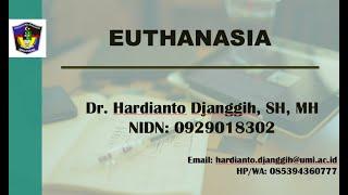 Euthanasia II Kuluah Online II Hukum Kesehatan II FH-UMI