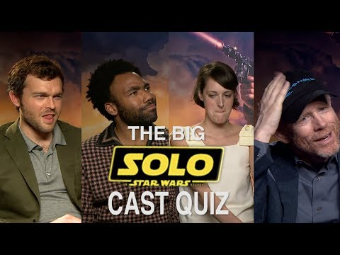 The Big Solo Cast Quiz  How well do they know each other?