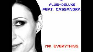 "Alex Natale & Fluid-Deluxe feat. Cassandra - ""I'm Everything"" (Club Edit Mix)"