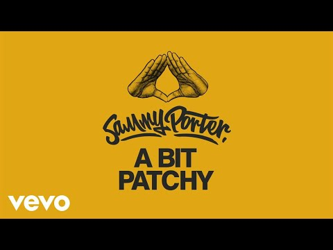 Sammy Porter - A Bit Patchy (Audio)
