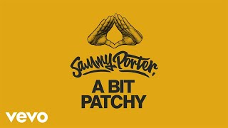 Sammy Porter - A Bit Patchy (Audio) mp3