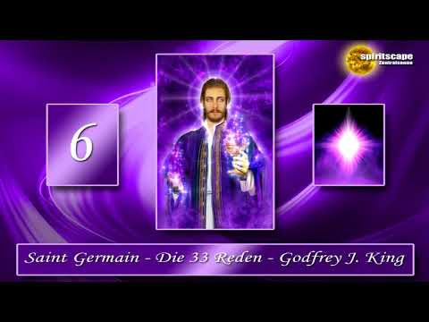 Saint Germain - Die 33 Reden - Rede 6