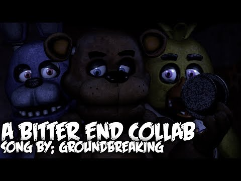 FNAF SFM A Bitter End  Groundbreaking COLLAB