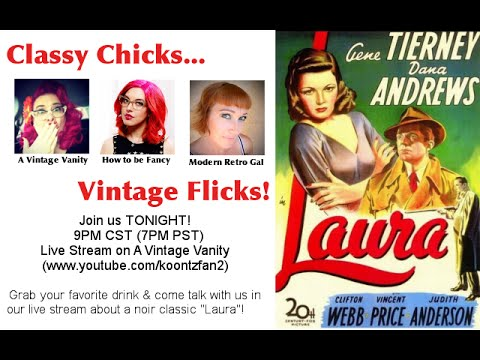 Classy Chicks - Vintage Flicks: Laura (1944)