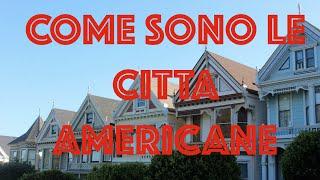 CITTA' AMERICANE: Pro e Contro by Lorenzo - Vlog #22