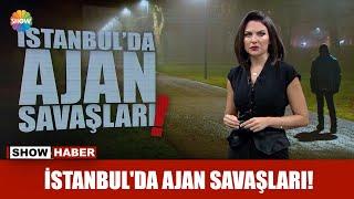İstanbul'da Ajan Savaşları!