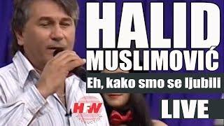 Halid Muslimovic - Eh, kako smo se ljubili - (LIVE) - Nekogas i Sega - (Kanal5 2011)