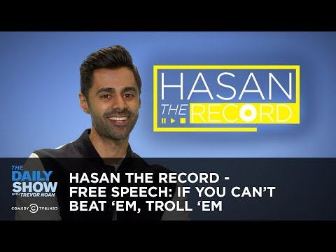 Hasan the Record - Free Speech: If You Can't Beat 'Em, Troll 'Em - The Daily Show